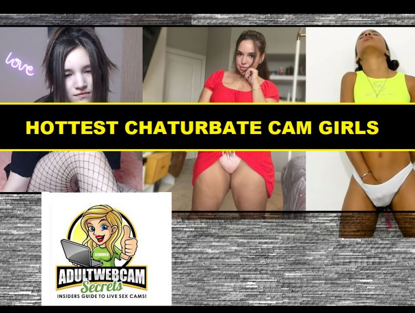 Hottest Chaturbate Cam Girls