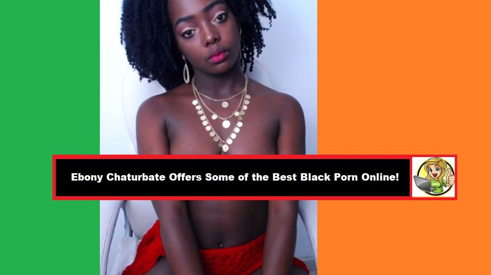 ebony chaturbate